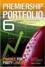 Premiership Portfolio : 6 Step Guide to Succeeding in the Stock Market - Sam Fimis