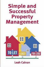 Simple and Successful Property Management - Leah Calnan