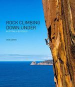 Rock Climbing Down Under : Australia Exposed - Simon Carter