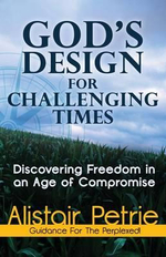 God's Design For Challenging Times : Tragic End to Divine Favor - Dr Alistair Petrie