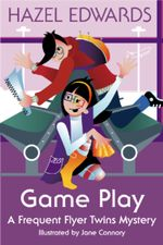 Game Play : A Frequent Flyer Twins Mystery - Hazel Edwards