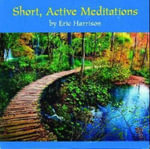 Short, Active Meditations - Eric Harrison