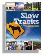 Slow Tracks : A Canter Through Country Victoria - Jude Fitcher