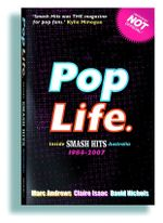 Pop Life : Inside Smash Hits Australia 1984 - 2007 - Marc Andrews