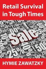 Retail Survival in Tough Times - Hymie Zawatzky