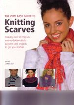 Very Easy Knitted Scarves - Marie Connolly