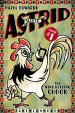 Sleuth Astrid, the Mind Reading Chook : Sleuth Astrid - Hazel Edwards