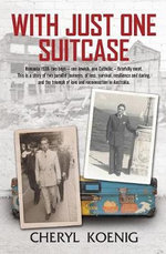 With Just One Suitcase - Cheryl Koenig