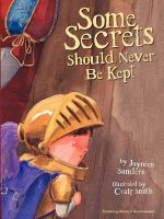 Some Secrets Should Never Be Kept - Jayneen L Sanders