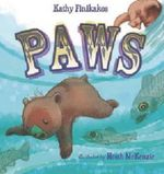 Paws : A Story About Belonging - Kelly Finikakos