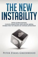 The New Instability : A Business Tale - Peter Lewis Evans-Greenwood