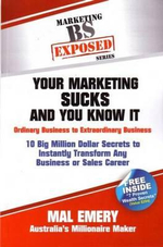 Exposed : Your Marketing Sucks and You Know It - Mal Emery