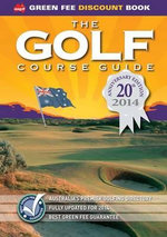 The Golf Course Guide 2014 : 20th Anniversary Edition - Garry Kennedy