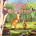 Kevin's Very First Adventure - Kristine Lockett