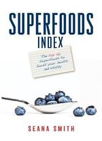 Superfoods Index - Seana Smith