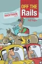 Off the Rails : Great Horse Racing Yarns from Racetrack Magazine - Jeff Sagar