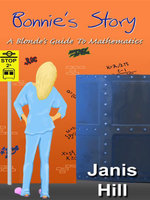 Bonnie's Story : A Blonde's Guide to Mathematics - Janis Hill