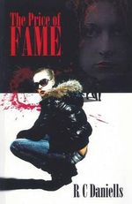 The Price of Fame - R C Daniels
