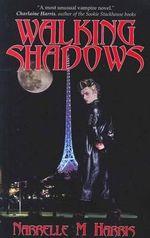 Walking Shadows : CLAN DESTINE PRESS - Narrelle M. Harris