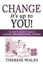 Change, It's Up To You! - Therese Wales