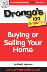 Buying or Selling Your Home : Drongo's 100 Simple Tips - Phyllis Stylianou