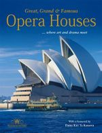 Great, Grand & Famous Opera Houses : ... where art and drama meet - Fritz Gubler