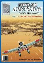 Battle for Australia : The Fall of Singapore - Hugh Dolan
