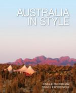 Australia in Style : Unique Australian Travel Experiences  - Various