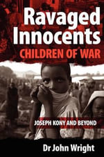Ravaged Innocents : Children of War - John Wright
