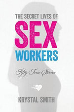 The Secret Lives of Sex Workers - Krystal Smith
