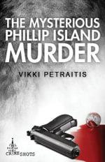 The Mysterious Phillip Island Murder : Crime Shots - Vikki Petraitis