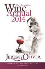 The Australian Wine Annual 2014 - Jeremy Oliver