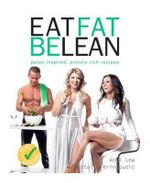 Eat Fat Be Lean : Proven Neutraceutical & Lifestyle Solutions - Andi Lew