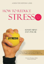 How to Reduce Stress : Learn to Work with Your Mind - Christine  Thompson-Wells