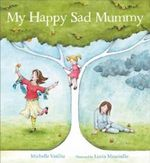 My Happy Sad Mummy - Michelle Vasiliu