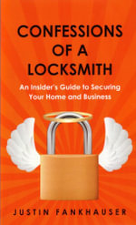 Confessions of a Locksmith - Justin Fankhauser