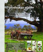 Produce to Platter Daylesford - Jonette George