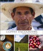 Coffee Encounters : Adventures to Origin - Smudge Publishing