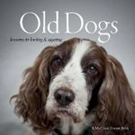 Old Dogs : Lessons in Loving and Ageing - Suzanne McCourt