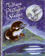 Where the Platypus Sleeps - Marion Isham