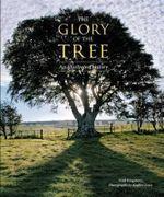 Glory of the Tree : An Illustrated History - Noel Kingsbury