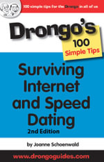 Surviving Internet and Speed Dating : Drongo's 100 Simple Tips - Joanne Schoenwald