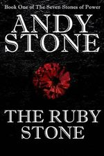 The Ruby Stone - Book One of the Seven Stones of Power - Andy Stone