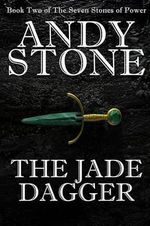 The Jade Dagger - Book Two of the Seven Stones of Power - Andy Stone