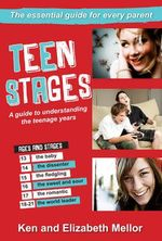 Teen Stages : A Guide to Understanding the Teenage Years (2nd Edition) - Elizabeth Mellor