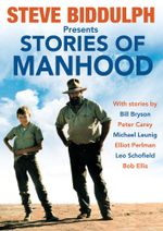 Stories of Manhood : Essential Advice from Australian Experts - Steve Biddulph
