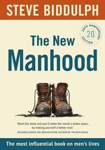 The New Manhood - Steve Biddulph