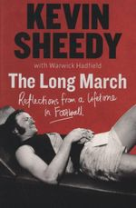 The Long March : Reflections from a Lifetime in Football - Kevin Sheedy