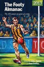 The Footy Almanac 2013 - John Harms