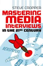 Mastering Media Interviews in the 21st Century - Steve Cropper